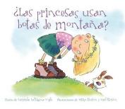 Las Princesas Usan Botas de Montana? [Spanish]