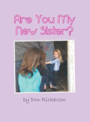 Are You My New Sister?