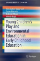 Young Children's Play and Environmental Education in Early Childhood Education
