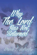 Why the Lord Has Not Returned