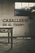 Caballeros en el Tiempo [Spanish]