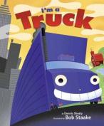 I'm a Truck [Board book]