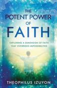 The Potent Power of Faith