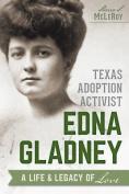 Texas Adoption Activist Edna Gladney