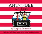 Ant and Bee and the Doctor
