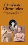 The Choynski Chronicles