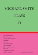 Michael Smith Plays II