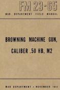 Browning Machine Gun, Caliber .50 Hb, M2
