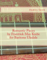 Romantic Pieces by Frantisek Max Knize for Baritone Ukulele
