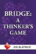 Bridge: A Thinker's Game