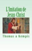 L'Imitation de Jesus-Christ [FRE]