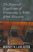 The Historical Significance of Freemasonry to Public School Education