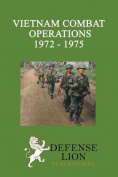 Vietnam Combat Operations 1972 - 1975
