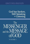 The Messenger and the Message of God Volume 1