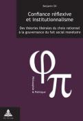 Confiance Reflexive Et Institutionnalisme [FRE]