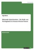 Fiktionale Sprachwelten - Die Rolle Von Neologismen in Science-Fiction-Texten [GER]