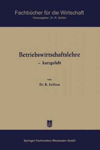 Betriebswirtschaftslehre Kurzgefasst (Fachbucher Fur Die Wirtschaft) [GER].