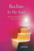 Recline in My Soul