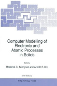 Computer Modelling of Electronic and Atomic Processes in Solids (NATO Science Partnership Subseries