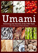 Umami: Unlocking the Secrets of the Fifth Taste (Arts and Traditions of the Table