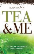 Tea and Me
