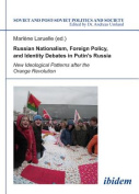 Russian Nationalism, Foreign Policy and Identity Debates in Putin's Russia