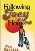 Following Joey Home