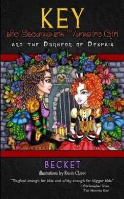 Key the Steampunk Vampire Girl, Book One: And the Dungeon of Despair