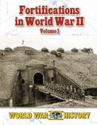 Fortifications in World War II Volume 1