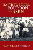 Baptists, Bibles, and Bourbon in the Barn
