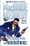 Raw Law: The Complete Cases of MacBride & Kennedy Volume 1