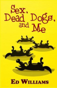 Sex, Dead Dogs and Me