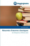 Resumes D Uvres Classiques  [FRE]
