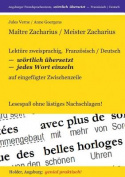 Maitre Zacharius / Meister Zacharius