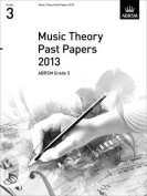 Music Theory Past Papers 2013, ABRSM Grade 3 (Music Theory in Practice