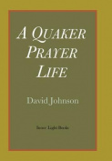 A Quaker Prayer Life