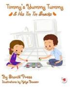 Timmy's Yummy Tummy and His Tin Tin Snacks