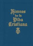 Himnos de la Vida Cristiana [Spanish]