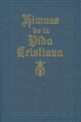 Himnos de La Vida Cristiana (with Music) [Spanish]