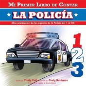 La Policia (Mi Primer Libro de Contar) [Board book] [Spanish]