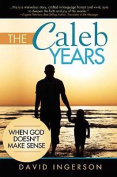 The Caleb Years
