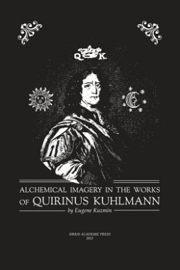 Alchemical Imagery in the Works of Quirinus Kuhlmann (1651 - 1689)