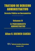 Tratado de Derecho Administrativo. Tomo IV. El Procedimiento Administrativo [Spanish]
