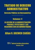 Tratado de Derecho Administrativo. Tomo V. La Accion de la Administracion [Spanish]