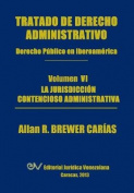 Tratado de Derecho Administrativo. Tomo VI. La Jurisdiccion Contencioso Administrativa [Spanish]