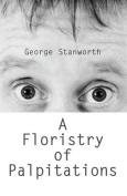 A Floristry of Palpitations