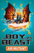 Air Mutant (Boy Vs Beast)