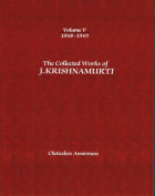 The Collected Works of J.Krishnamurti  - Volume V 1948-1949