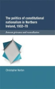The Politics of Constitutional Nationalism in Northern Ireland, 1932-70
