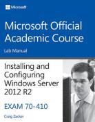 70-410 Installing & Configuring Windows Server 2012 R2 Lab Manual